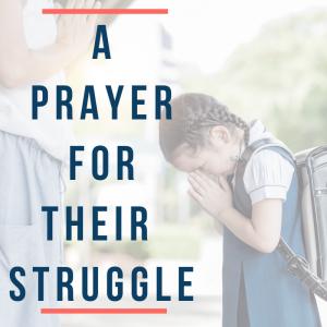 A Prayer for Their Struggles