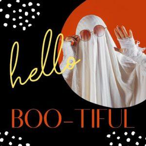 You are Boo-tiful…