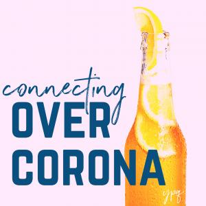 Connecting Over Corona